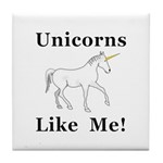Unicorns Like Me Tile Coaster