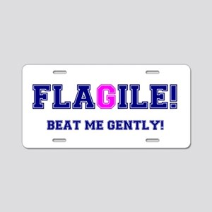 FLAGILE - BEAT ME GENTLY! Aluminum License Plate