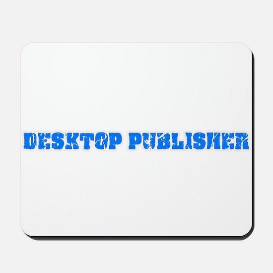 Desktop Publisher Blue Bold Design Mousepad