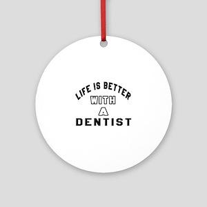 Dentist Designs Round Ornament