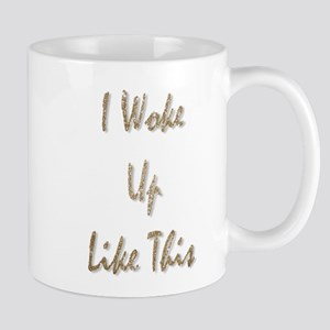 I woke up like this Mugs