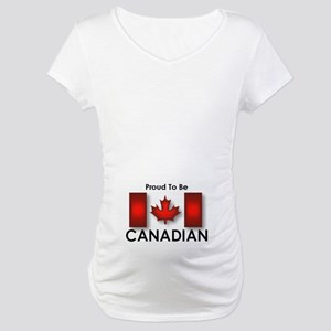 Proud To Be Canadian Maternity T-Shirt