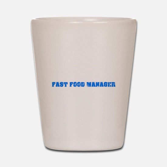 Fast Food Manager Blue Bold Design Shot Glass