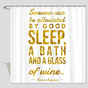 Sleep Bath Glass of Wine Aquinas Mo Shower Curtain