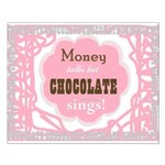 Chocolate Sings Chocolate Text Small Poster