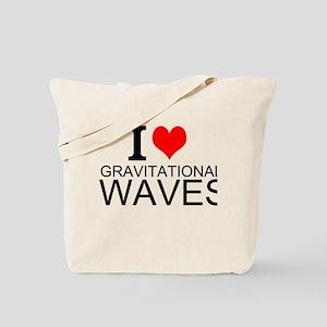 I Love Gravitational Waves Tote Bag