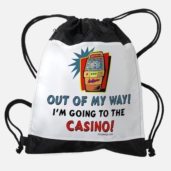 Out of My Way Casino! Drawstring Bag