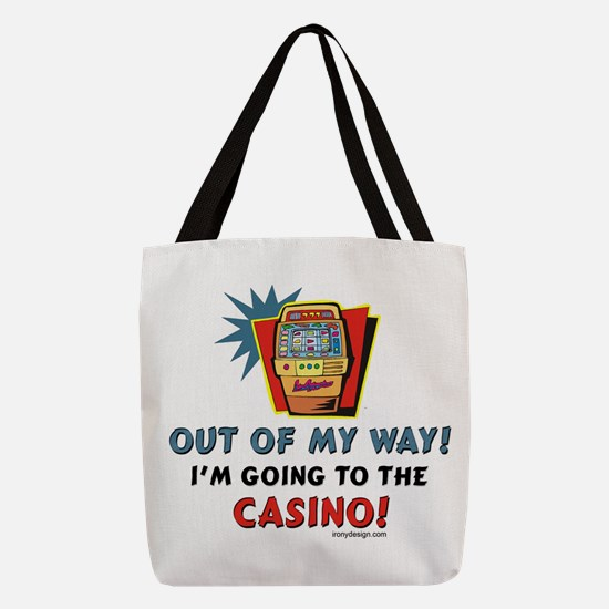 Out of My Way Casino! Polyester Tote Bag