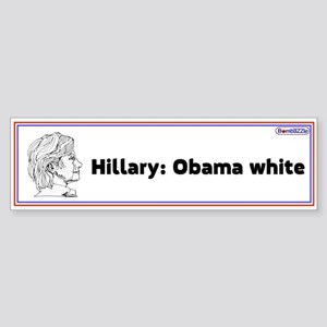 Hillary: Obama White / Bumper Sticker