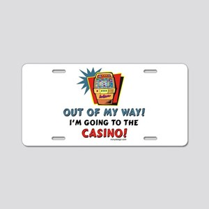 Out of My Way Casino! Aluminum License Plate
