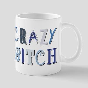 CRAZY BITCH Mugs