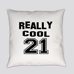Really Cool 21 Birthday Everyday Pillow