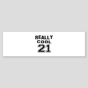 Really Cool 21 Birthday Sticker (Bumper)