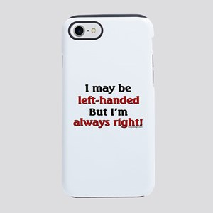 Left Handed Saying iPhone 8/7 Tough Case