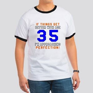 35 I'm Approaching Perfection Birthday Ringer T