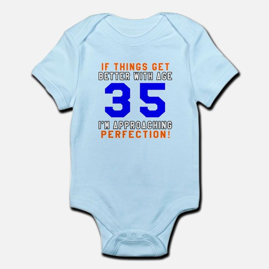 35 I'm Approaching Perfection Birt Infant Bodysuit