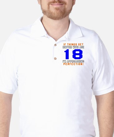 18 I'm Approaching Perfection Birthday Golf Shirt
