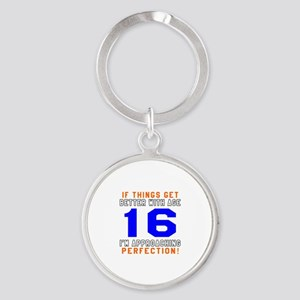 16 I'm Approaching Perfection Birth Round Keychain