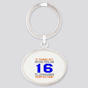 16 I'm Approaching Perfection Birthd Oval Keychain