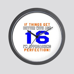16 I'm Approaching Perfection Birthday Wall Clock