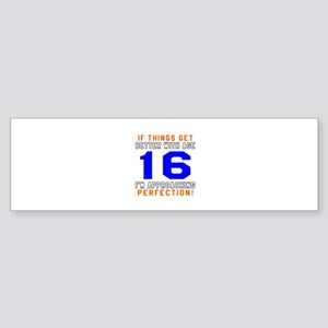 16 I'm Approaching Perfection Bir Sticker (Bumper)