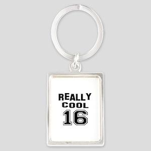 Really Cool 16 Birthday Designs Portrait Keychain