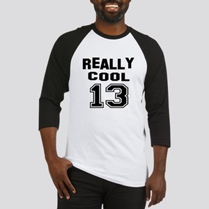 Really Cool 13 Birthday Designs Baseball Jersey