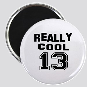 Really Cool 13 Birthday Designs Magnet