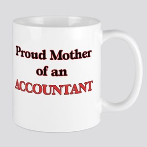 Proud Mother of a Accountant Mugs