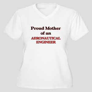 Proud Mother of a Aeronautical E Plus Size T-Shirt