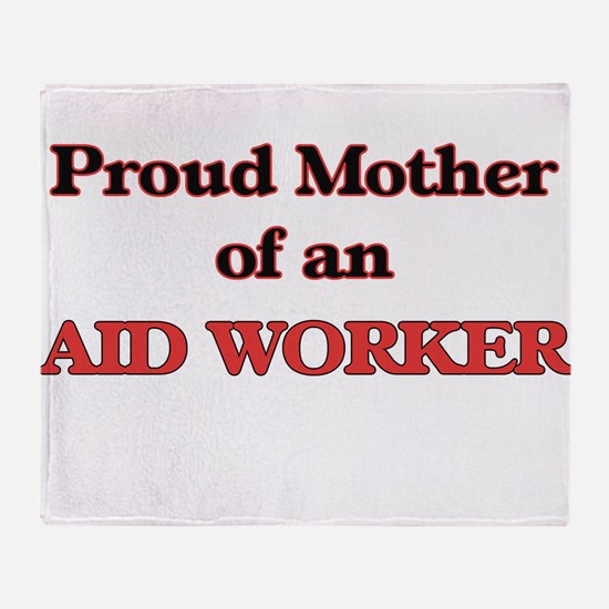 Proud Mother of a Aid Worker Throw Blanket