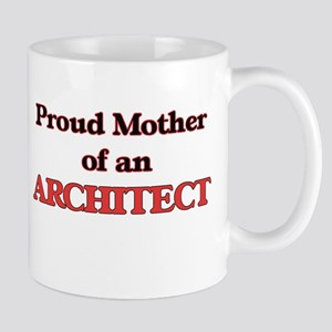 Proud Mother of a Architect Mugs