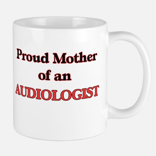 Proud Mother of a Audiologist Mugs