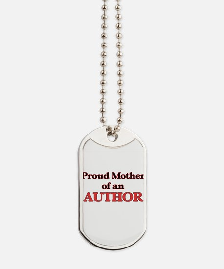 Proud Mother of a Author Dog Tags
