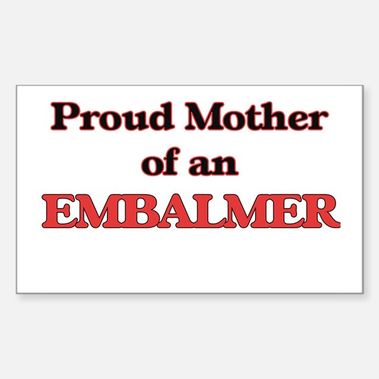 Proud Mother of a Embalmer Decal