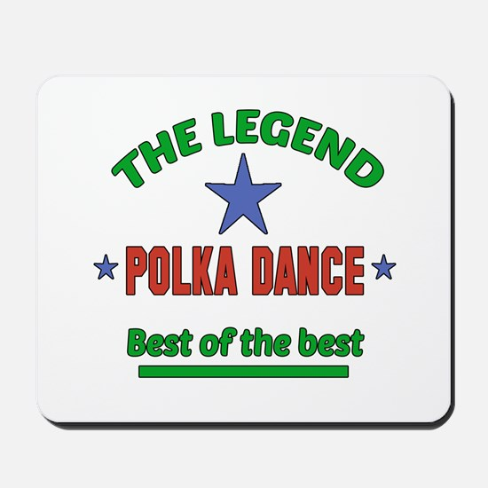 The Legend Polka dance Best of the best Mousepad