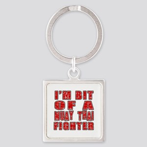 I'm Bit Of Muay Thai Fighter Square Keychain