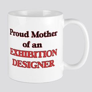 Proud Mother of a Exhibition Designer Mugs