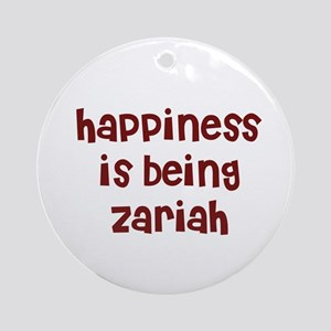 happiness is being Zariah Ornament (Round)