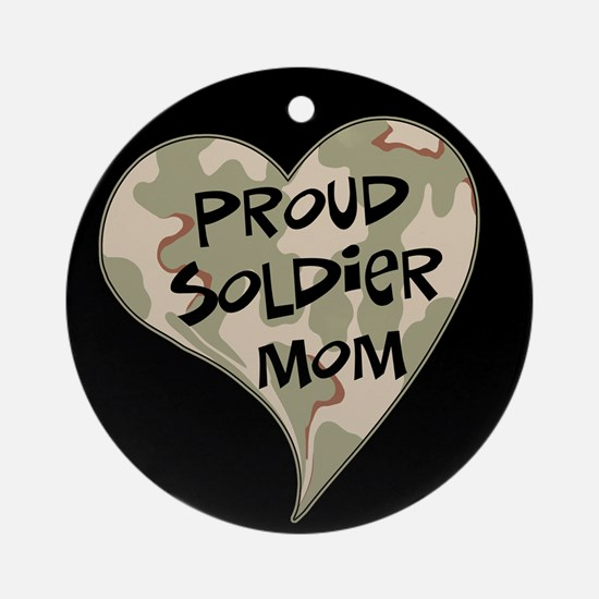 Proud soldier mom Ornament (Round)