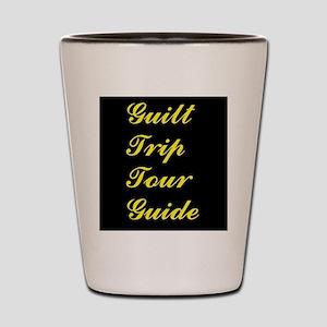 Guilt Trip Tour Guide Shot Glass