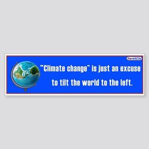 Climate Change Is Just An Excuse / Bumper Sticker