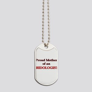 Proud Mother of a Iridologist Dog Tags
