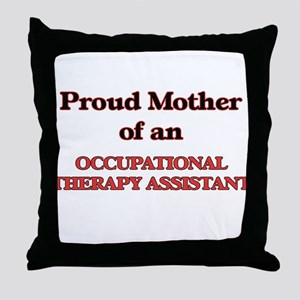 Proud Mother of a Occupational Therap Throw Pillow
