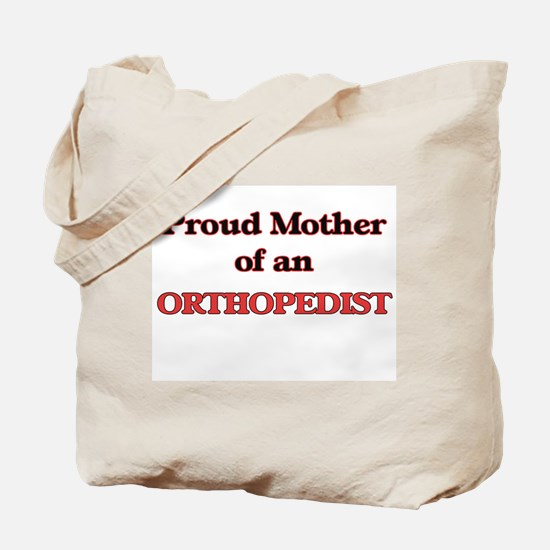 Proud Mother of a Orthopedist Tote Bag