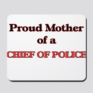 Proud Mother of a Chief Of Police Mousepad