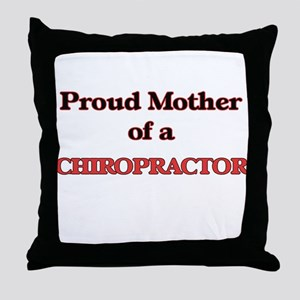 Proud Mother of a Chiropractor Throw Pillow