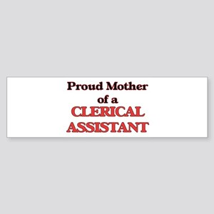 Proud Mother of a Clerical Assistan Bumper Sticker