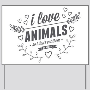 I Love Animals Yard Sign