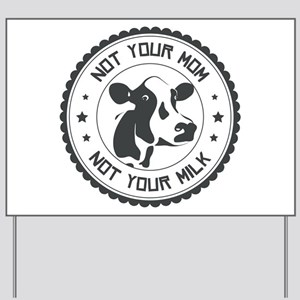 Not Your Mom Yard Sign